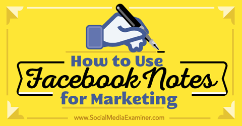 use facebook notes for marketing