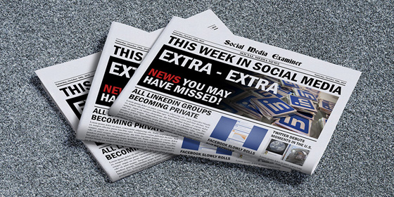 All LinkedIn Groups Becoming Private: This Week in Social Media