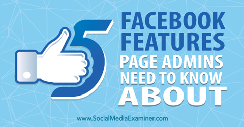 five facebook features for page admins