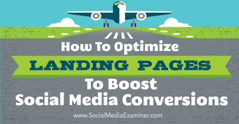 optimze landing page to boost social media conversions