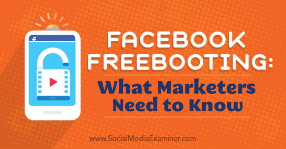 Facebook Freebooting: What Marketers Need to Know