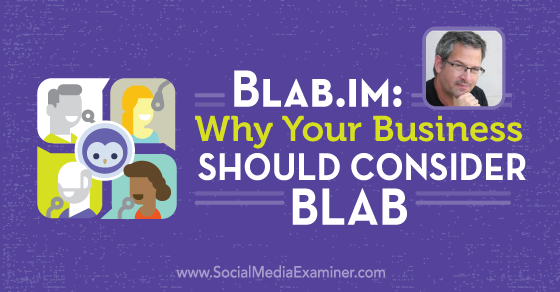 Blab.im: Why Your Business Should Consider Blab