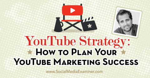 YouTube Strategy: How to Plan Your YouTube Marketing Success