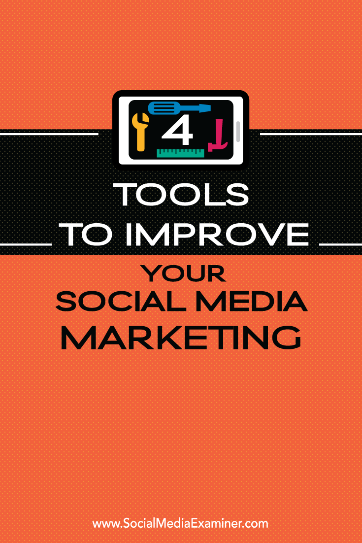 4 tools to improve social media marketing