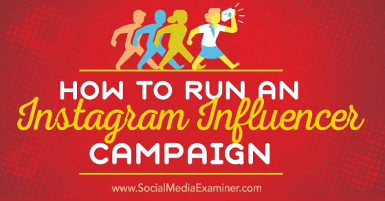 How to Run an Instagram Influencer Campaign