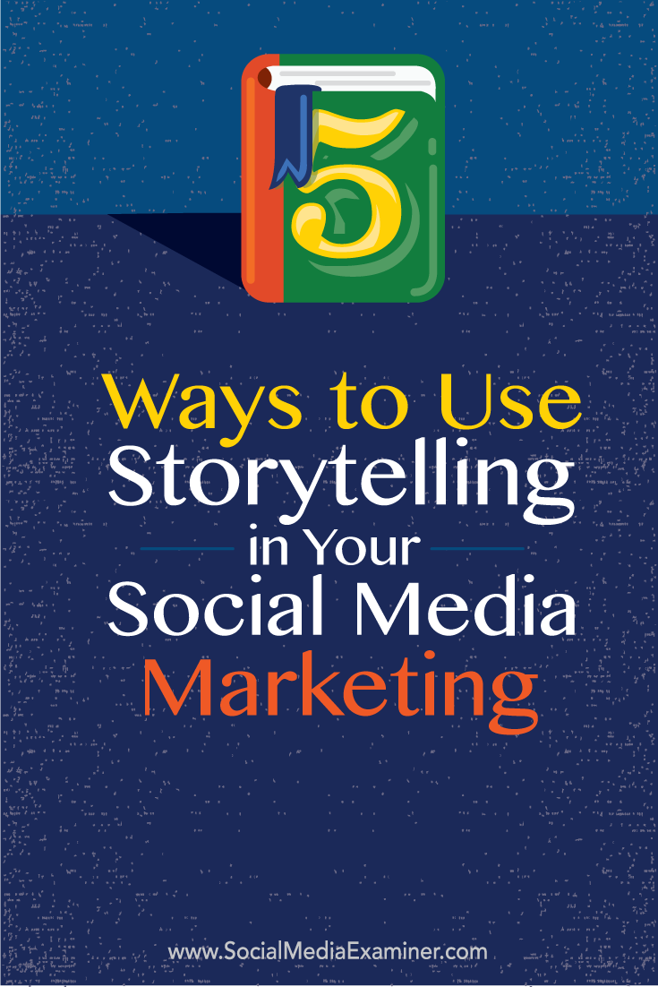how to use storytelling in your social media marketing
