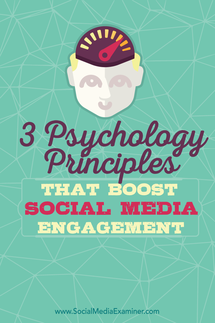three psychology principles to improve social media engagement