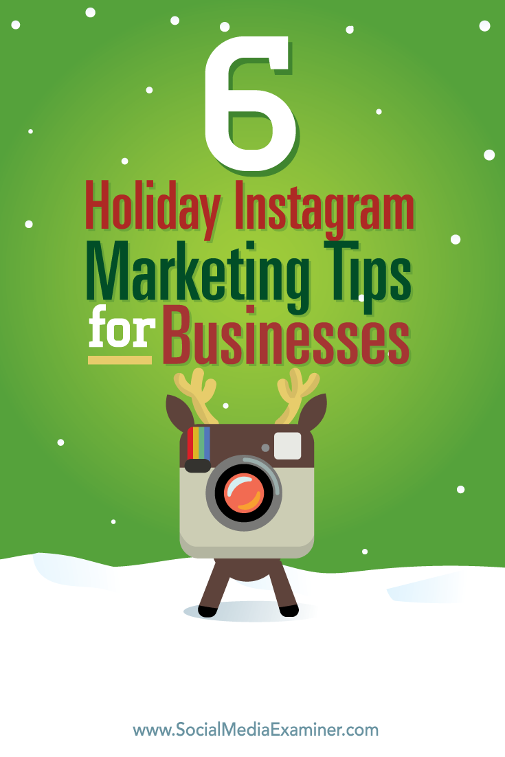 6 Holiday Instagram Marketing Tips For Businesses Social Media