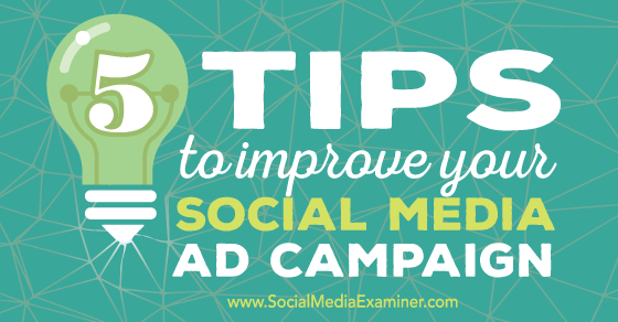 5 Tips to Improve Your Social Media Ad Campaigns