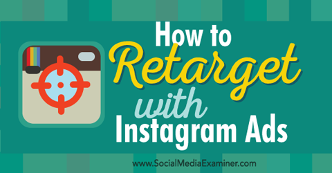 How to Retarget With Instagram Ads