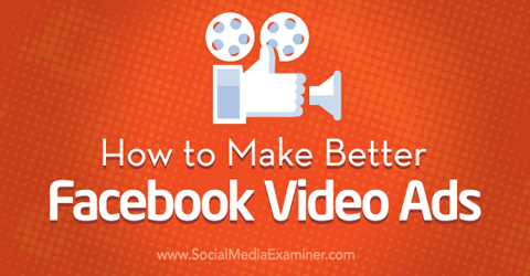 make better facebook video ads