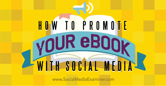 How to Promote Your eBook With Social Media