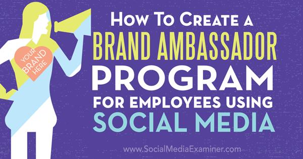 create an employee brand ambassador program