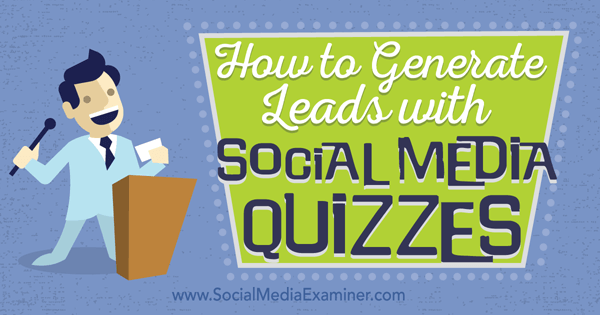 generate leads with social media quizzes