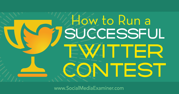 create a successful twitter contest