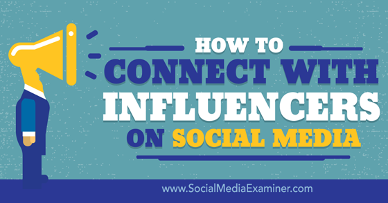 How to Connect With Influencers on Social Media