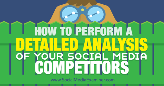 How to Perform a Detailed Analysis of Your Social Media Competitors