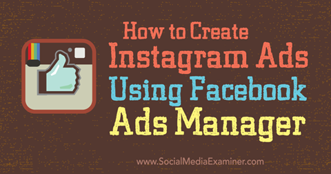 create instagram ads with facebook ads manager