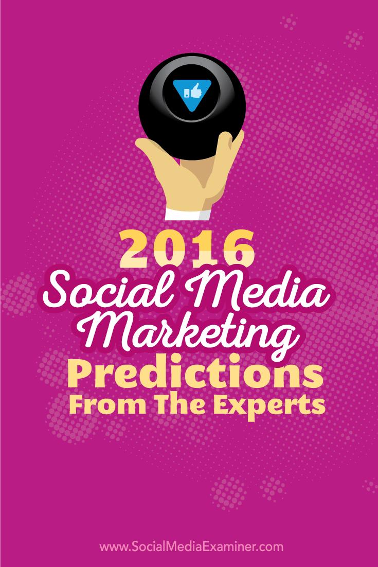 2016 social media marketing predictions from 14 experts