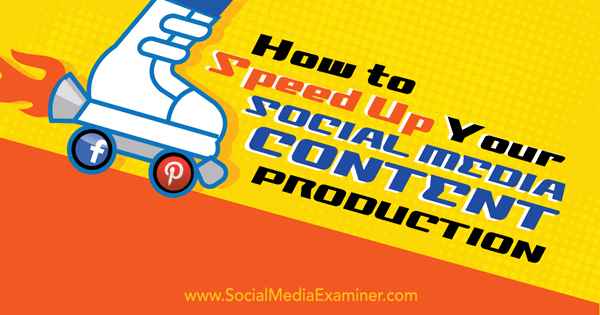 speed up social media content productions