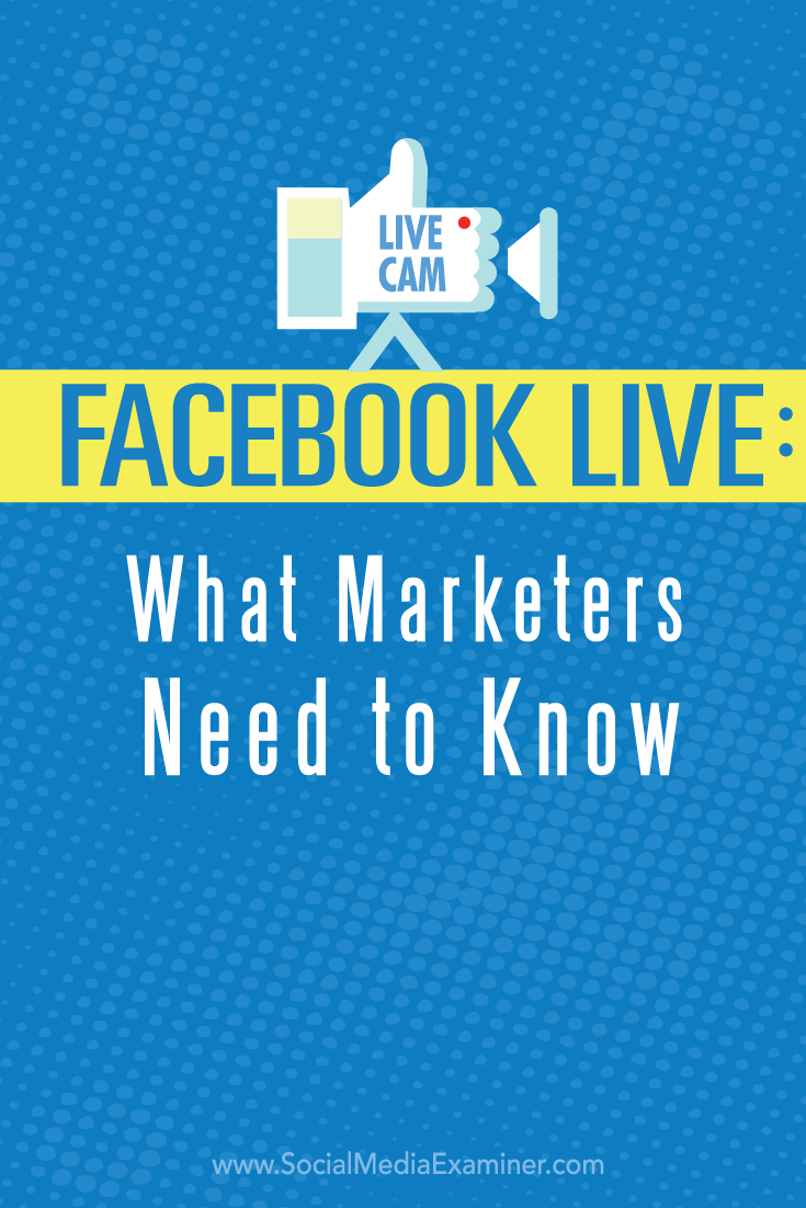 what marketers need to know about facebook live