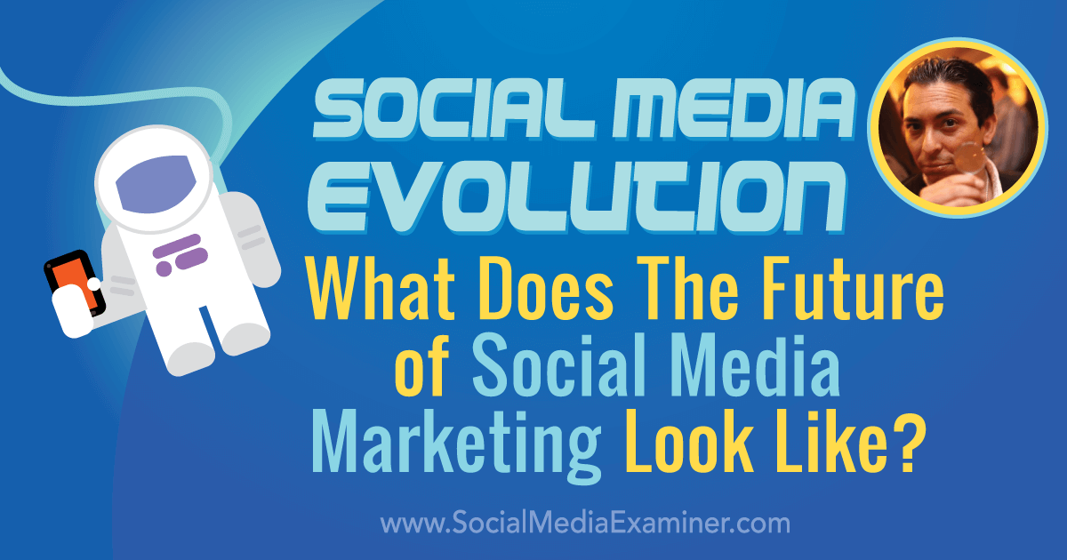 Social Media Evolution: What Does the Future of Social