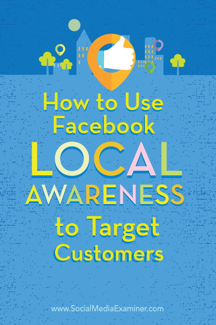 how to use facebook local awareness ads to target customers