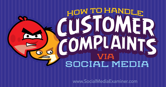 How to Handle Customer Complaints Via Social Media
