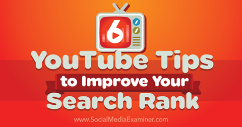 6 youtube tips to improve search rank
