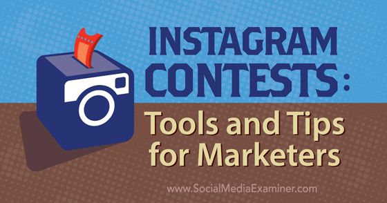 Instagram Contests: Tools and Tips for Marketers