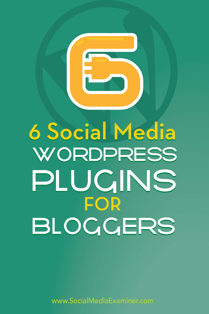 6 Social Media WordPress Plugins For Bloggers : Social