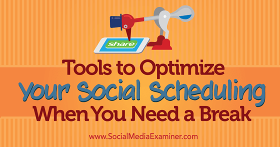 Tools to Optimize Your Social Scheduling When You Need a Break