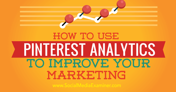 improve marketing with pinterest analytics