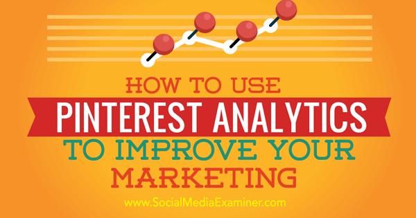 improve marketing with pinterest analytics