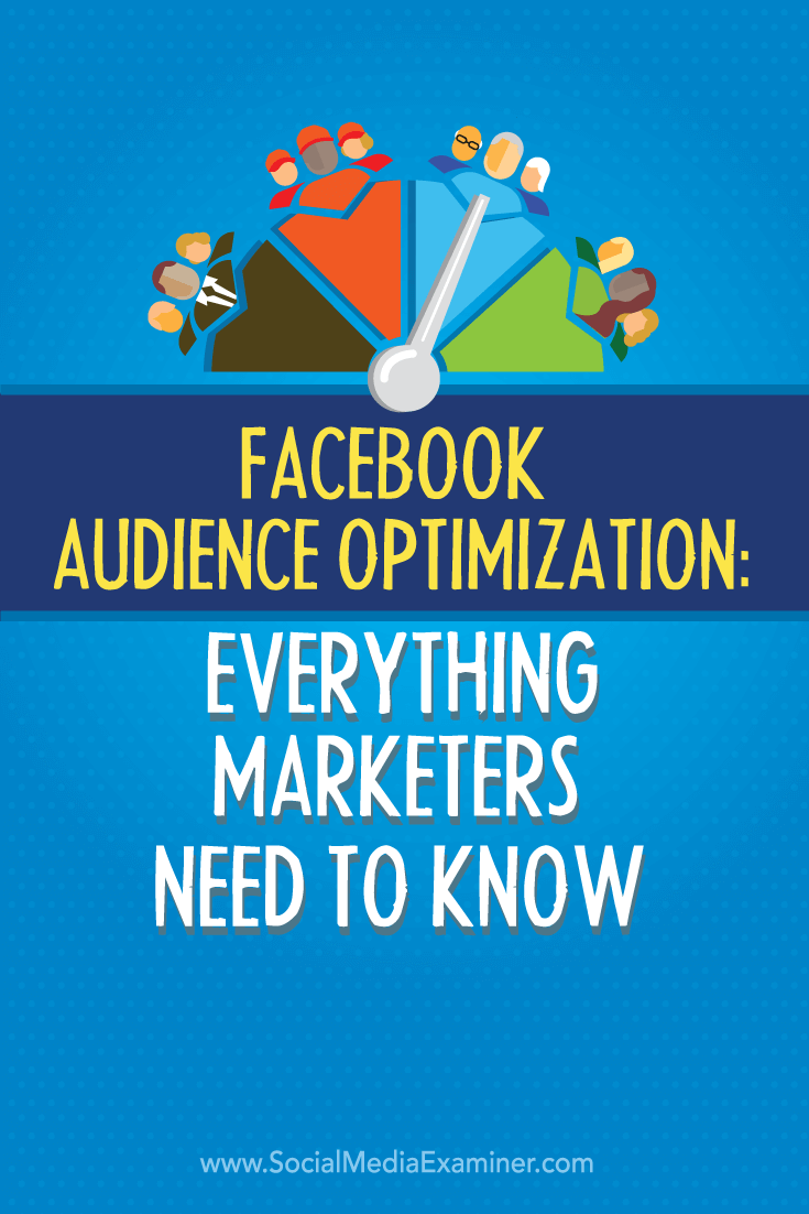 what marketers need to know about facebook audience optimization feature