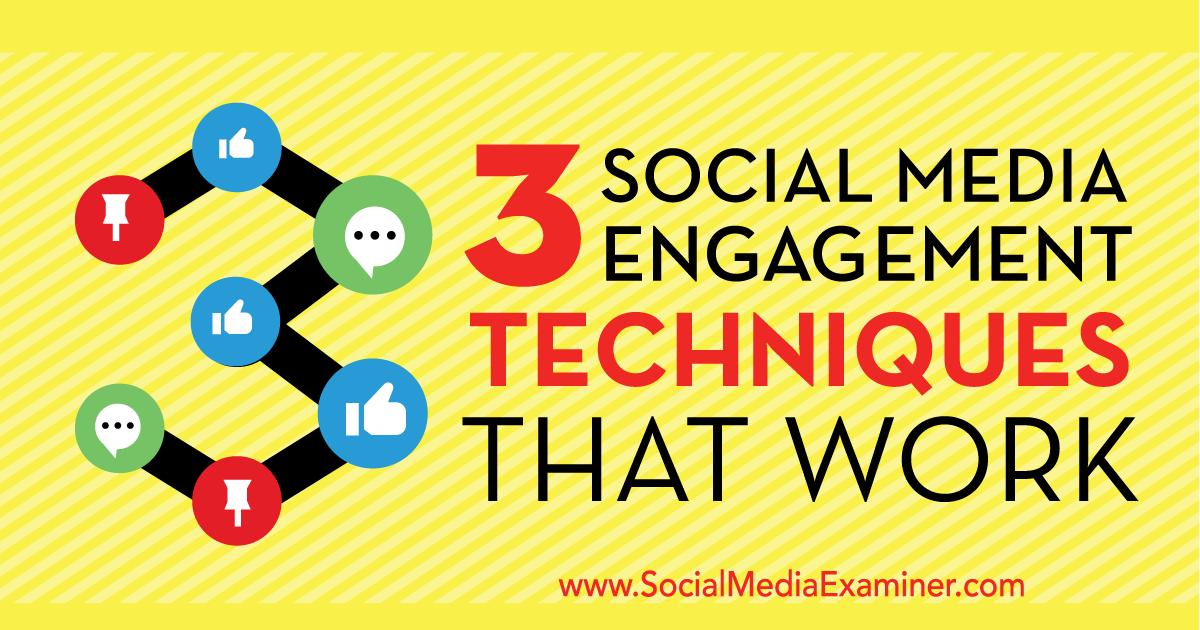 7b70dfa82be3c0 3 Social Media Engagement Techniques That Work : Social Media Examiner