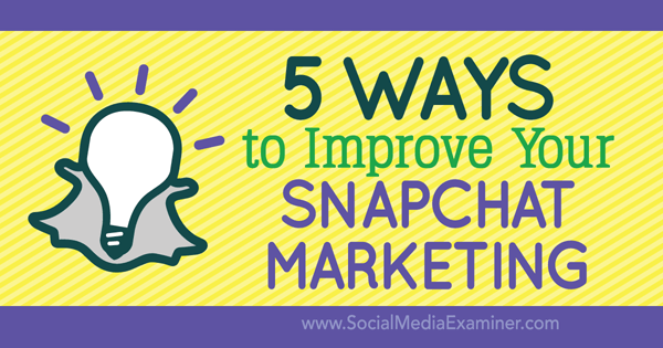 improve snapchat marketing
