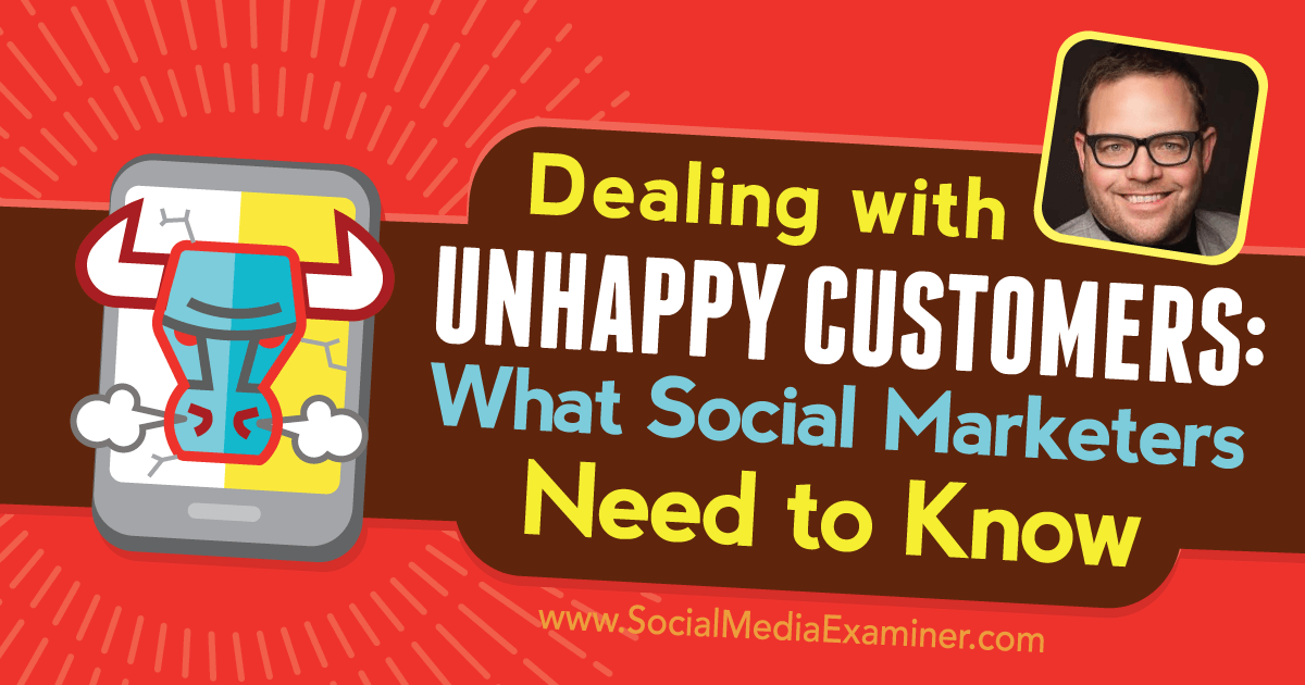 dealing with unhappy customers what social marketers need