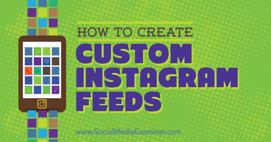 How to Create Custom Instagram Feeds