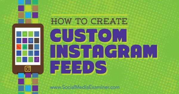 create custom feeds in instagram