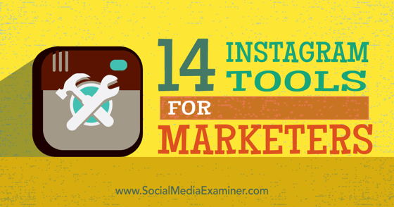 14 Instagram Tools for Marketers