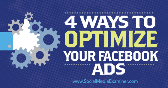 4 Ways to Optimize Your Facebook Ads