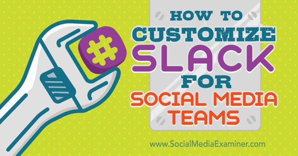 how to use slack with social media marketing teams