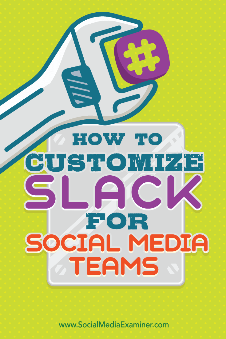 customize slack for social media teams