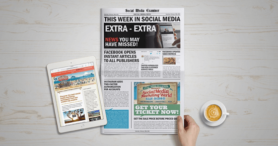 Facebook to Open Instant Articles to All Bloggers: This Week in Social Media