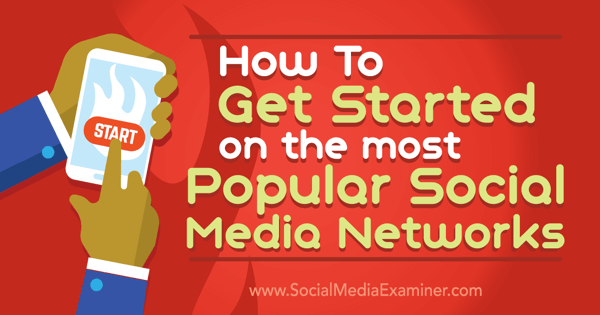 get started on six social media networks