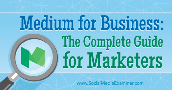 guide to medium for business
