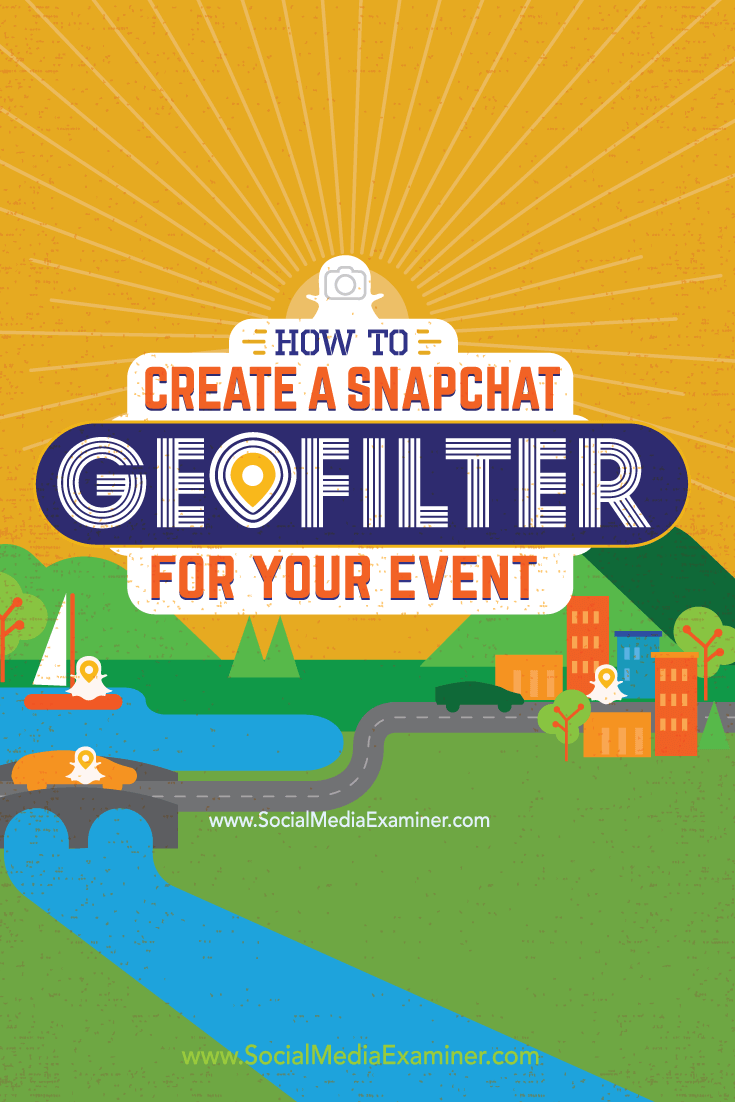 How to create a snapchat geofilter for your event social media examiner for How to make a snapchat geofilter for free