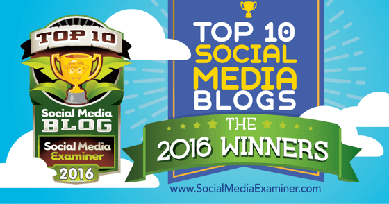Top 10 Social Media Blogs: The 2016 Winners!