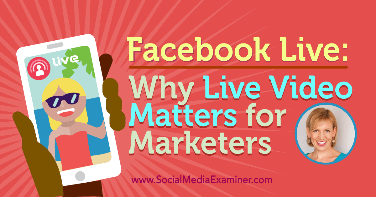 Facebook Live: Why Live Video Matters for Marketers
